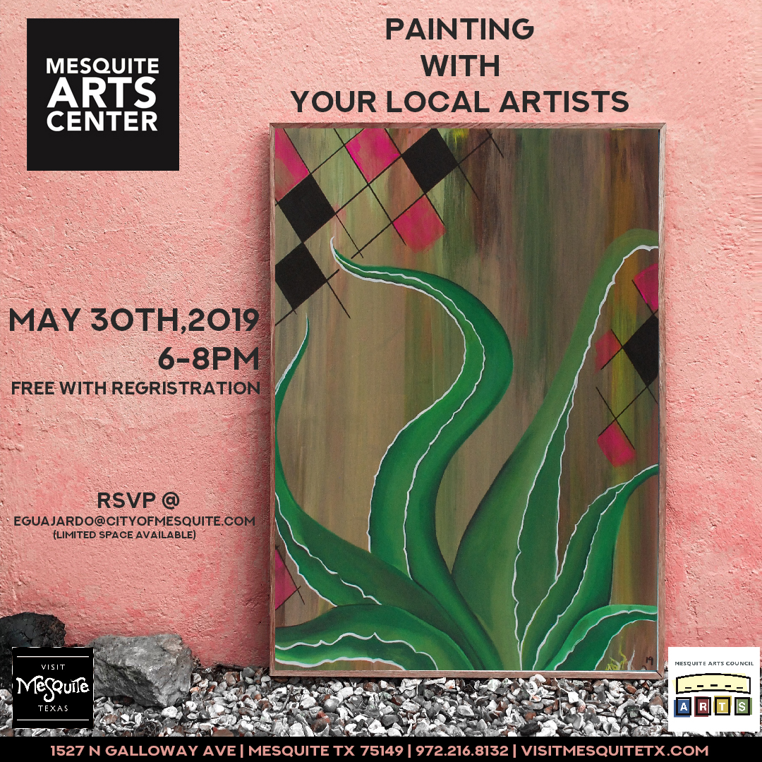 Mesquite Arts Council: Painting With Your Local Artists: Aloe Vera Edition